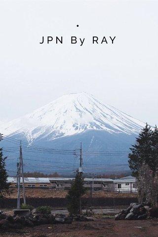 • JPN By RAY