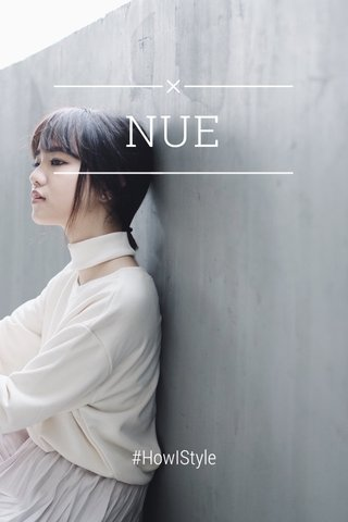 NUE #HowIStyle