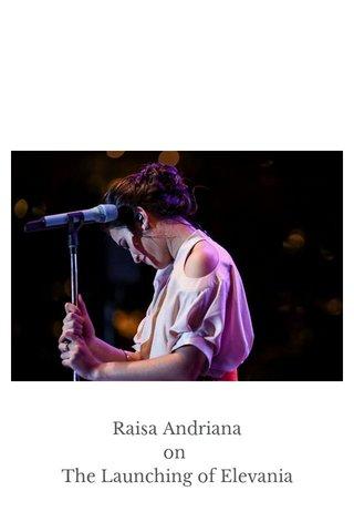 Raisa Andriana on The Launching of Elevania