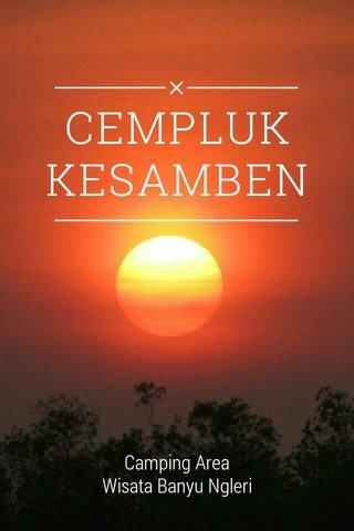 CEMPLUK KESAMBEN Camping Area Wisata Banyu Ngleri
