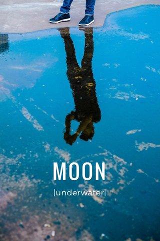 MOON |underwater|