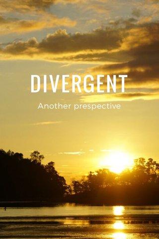 DIVERGENT Another prespective