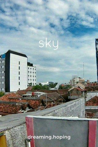 sky dreaming.hoping