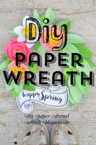 #diy #paper #dremel #wreath #blogacavolo