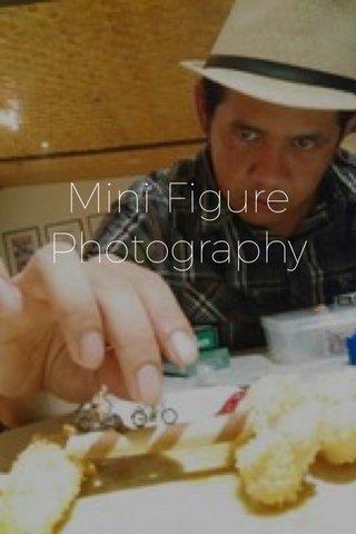 Mini Figure Photography