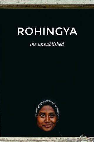 ROHINGYA the unpublished