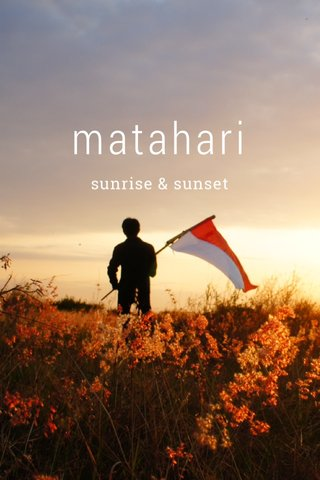 matahari sunrise & sunset
