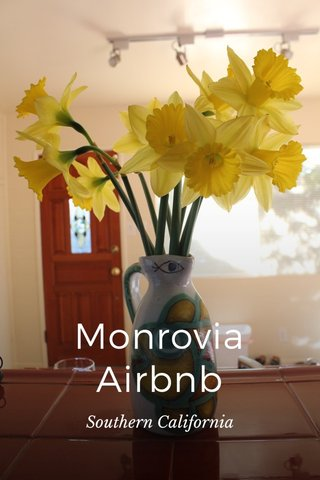 Monrovia Airbnb Southern California