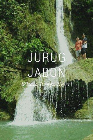 JURUG JABON Wisata Banyu Ngleri