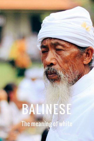 BALINESE The meaning of white