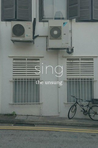 sing the unsung