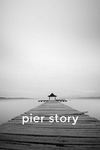 pier story