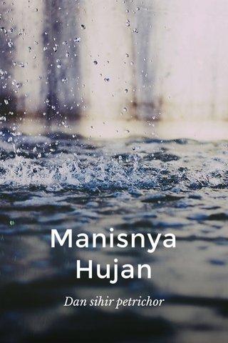 Manisnya Hujan Dan sihir petrichor