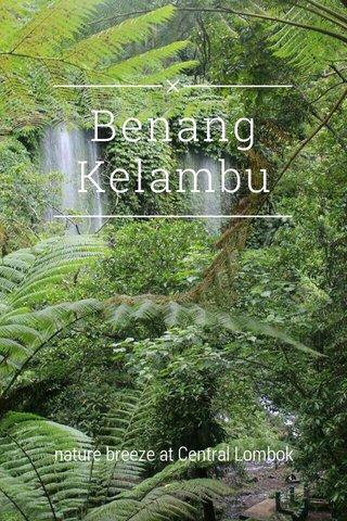 Benang Kelambu nature breeze at Central Lombok