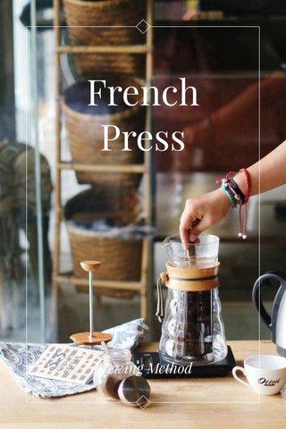 French Press Brewing Method