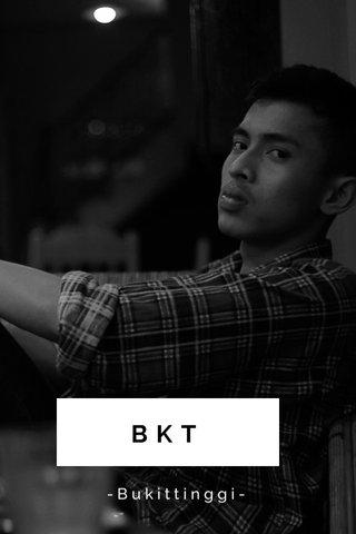 BKT -Bukittinggi-