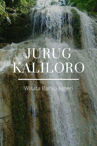 JURUG KALILORO Wisata Banyu Ngleri