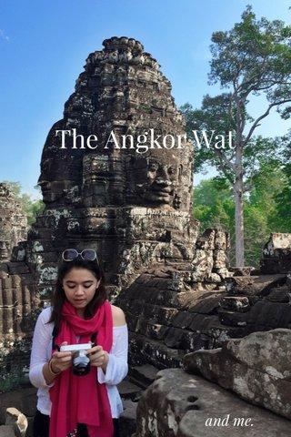 The Angkor Wat and me.