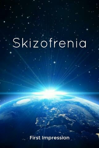 Skizofrenia First Impression