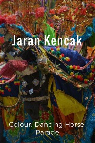 Jaran Kencak Colour, Dancing Horse, Parade