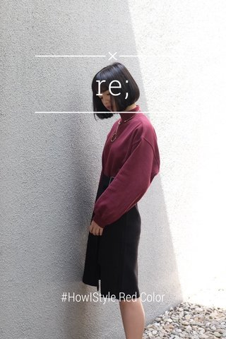 re; #HowIStyle Red Color