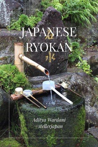 JAPANESE RYOKAN Aditya Wardani #stellerjapan