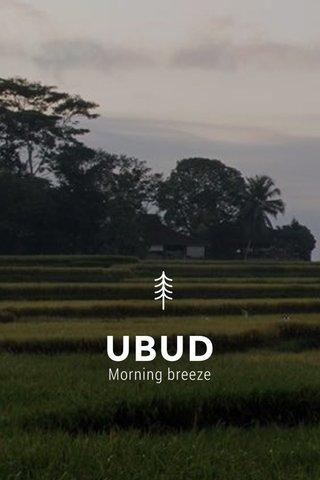 UBUD Morning breeze
