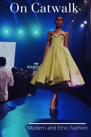 On Catwalk Modern and Etnic Fashion