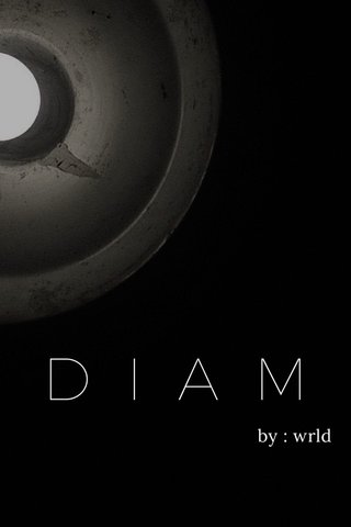 DIAM by : wrld