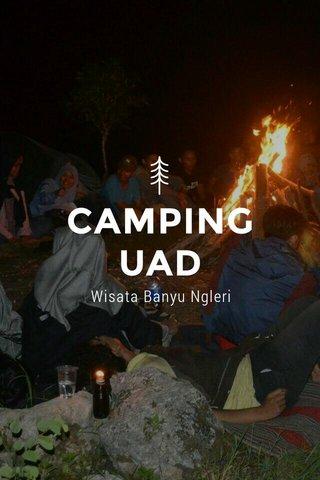 CAMPING UAD Wisata Banyu Ngleri