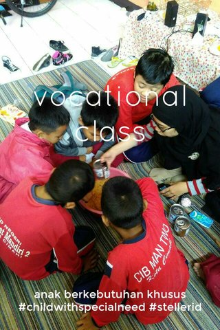 vocational class anak berkebutuhan khusus #childwithspecialneed #stellerid