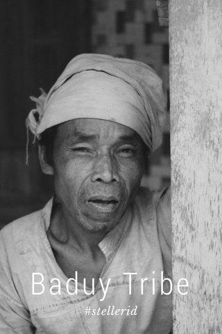 Baduy Tribe #stellerid