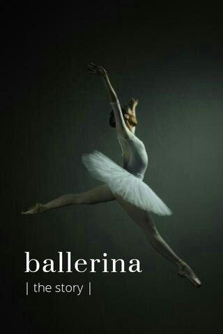 ballerina | the story |