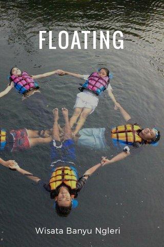 FLOATING Wisata Banyu Ngleri