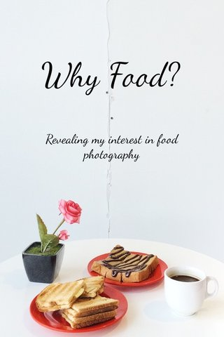 Why Food? Revealing my interest in food photography