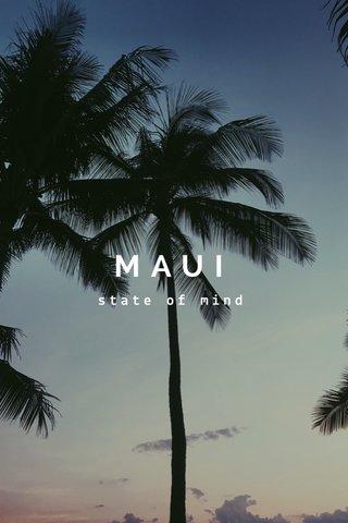MAUI state of mind