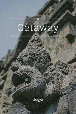 Getaway Jogya