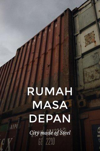 RUMAH MASA DEPAN City made of Steel