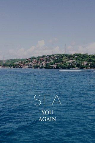 SEA YOU AGAIN