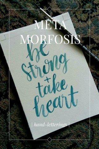 META MORFOSIS | hand-letterings |
