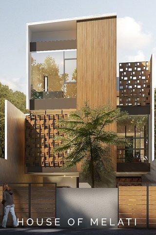 HOUSE OF MELATI