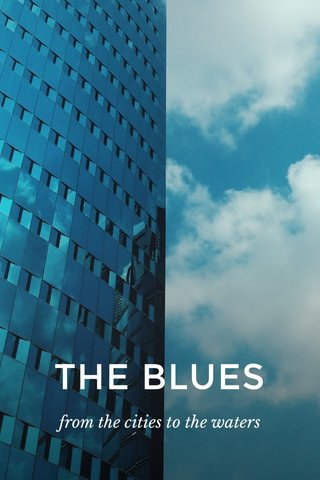 THE BLUES from the cities to the waters
