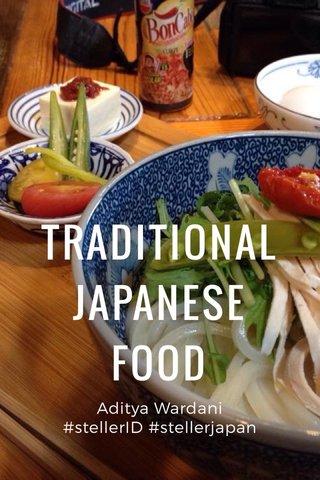 TRADITIONAL JAPANESE FOOD Aditya Wardani #stellerID #stellerjapan