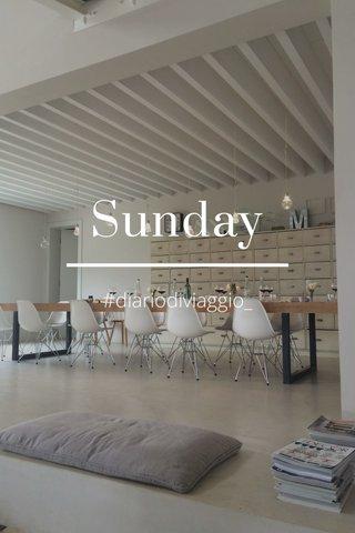 Sunday #diariodiviaggio_