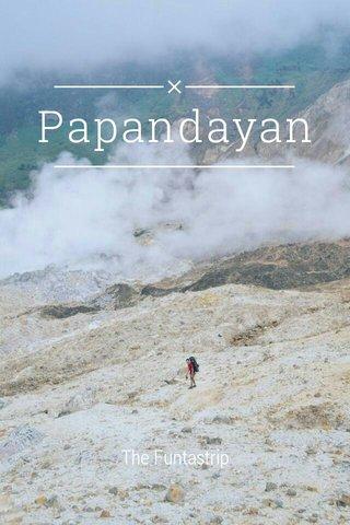 Papandayan The Funtastrip
