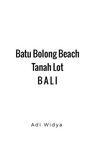 Batu Bolong Beach Tanah Lot B A L I Adi Widya