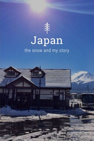 Japan the snow and my story