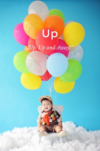 """Up """"Up, Up and Away!"""""""