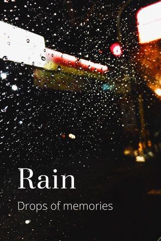 Rain Drops of memories