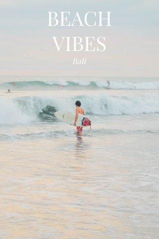 BEACH VIBES Bali